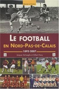 Le football en Nord-Pas-de-Calais : 1892-2007