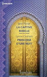 La captive rebelle - Princesse d'une nuit [Poche]