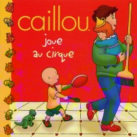 Caillou joue au cirque