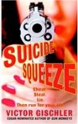 [(Suicide Squeeze)] [by: Victor Gischler]