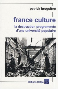 France Culture : La destruction programmée d'une université populaire