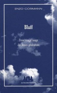 Bluff : Trois trios à l'usage des jeunes générations