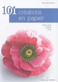 100 créations en papier : Découpé, plissé, plié...