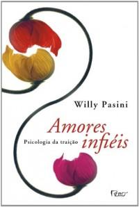 Amores Infiéis. Psicologia da Traição (Em Portuguese do Brasil)