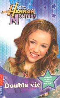 Hannah Montana, Tome 4 : Double vie