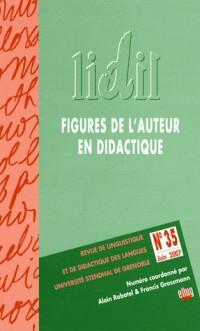 Lidil, N 35/2007. Figures de l'Auteur en Didactique