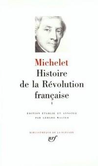 Michelet : Histoire de la révolution française, tome 1 : 1789-1792