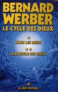 Cycle des Dieux : Bernard Werber Coffret en 2 volumes : Tome 1, Nous les Dieux ; Tome 2, Le Souffle des Dieux