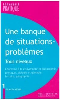 Une banque de situations-problèmes : Tous niveaux, Tome 1