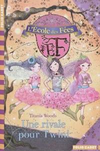 L'école des Fées, Tome 7 : Une rivale pour Twini