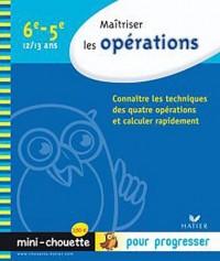Maîtriser les opérations 6e, 5e - Mini-Chouette: Cahier de soutien