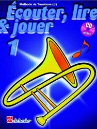 Dehaske - methode - ecouter, lire et jouer vol.1 trombone clÉ de fa
