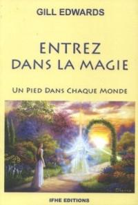 Entrez dans la magie : Un pied dans chaque monde