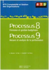 Processus 8 Prévision et gestion budgétaire Processus 9 Mesure et analyse de la performance BTS CGO