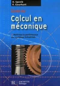 Guide du calcul en mécanique : Maîtriser la performance des systèmes industriels