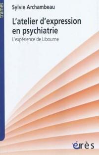 L'atelier d'expression en psychiatrie : L'expérience de Libourne