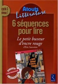 6 séquences pour lire Le petit buveur d'encre rouge d'Eric Sanvoisin : Cycle 3 niveau 1