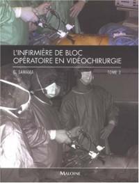 L'infirmière de bloc opératoire en vidéochirurgie : Tome 2