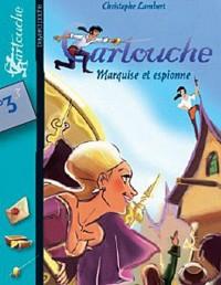 Cartouche, Tome 3 : Marquise et espionne