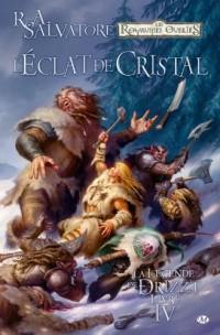 Les Royaumes oubliés - La Légende de Drizzt, tome 4 : L'Éclat de cristal