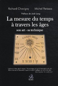 La mesure du temps à travers les âges : Son art, sa technique