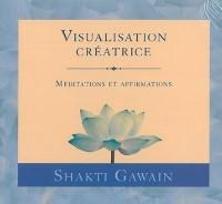 Visualisation creatrice (livre audio 1 CD)