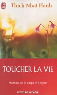 Toucher la vie