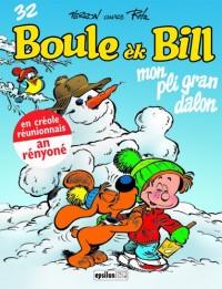 Boule ek bill : mon pli gran dalon Edition en créole réunionnais