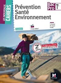 Les Nouveaux Cahiers - Prévention santé environnement - Tle BAC PRO