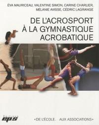 De l'acrosport à la gymnastique acrobatique