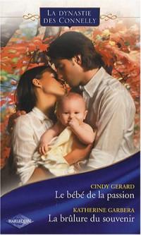 La Dynastie des Connelly, Tome 5 : Le bébé de la passion ; La brûlure du souvenir