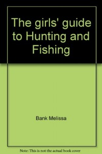 The girl\'s guide to hunting and fishing, Vrouw zoekt man
