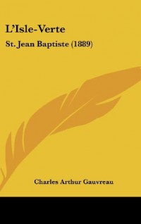 L'Isle-Verte: St. Jean Baptiste (1889)