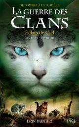La guerre des clans, Cycle VI - tome 3 Éclats de ciel
