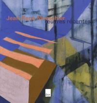Jean-René Moeschler : Oeuvres récentes