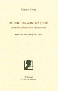 Robert de Montesquiou : Souverain des choses transitoires suivi d'un florilège du Comte