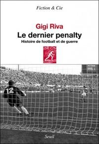 Le Dernier Pénalty. Histoire de football et de guerre