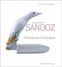 Les porcelaines d'Edouard Marcel Sandoz