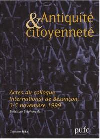 Antiquité et citoyenneté : Actes du colloque international tenu à Besançon les 3, 4 et 5 novembre 1999