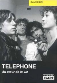 Téléphone : Au coeur de la vie