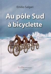 Au pôle sud à bicyclette