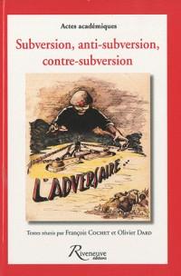 Subversion, anti-subversion, contre-subversion
