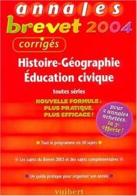 Annales Brevet 2004 : Histoire-Géographie - Éducation civique, toutes séries (Sujets corrigés)