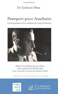Passeport pour Auschwitz. Correspondance d'un médecin du camp de Drancy