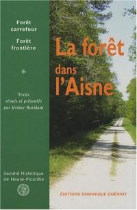 La forêt dans l'Aisne : Forêt carrefour, forêt frontière