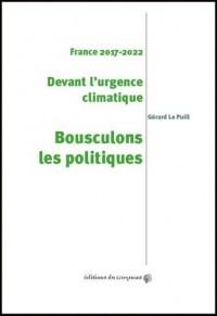Devant l'urgence climatique, bousculons les politiques : France 2017-2022