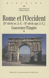 Rome et l'Occident (IIe siècle av. J.C- IIe siècle ap. J.C) : Gouverner l'Empire
