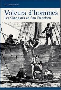Les Shangaies : Trafic d'hommes dans les bas-fonds de de San Francisco