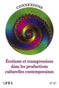 Connexions 87 Erotisme et Transgressions