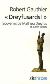 Dreyfusards ! : Souvenirs de Mathieu Dreyfus et autres inédits